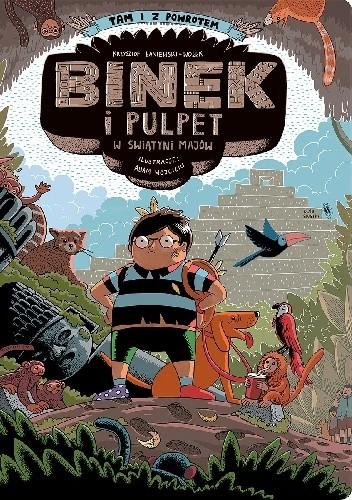 Okładka książki Binek i Pulpet w świątyni Majów