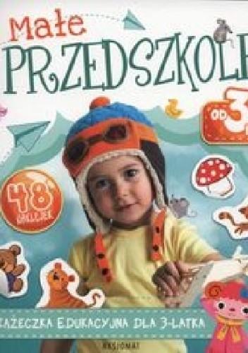 Okładka książki Małe przedszkole od 3 lat