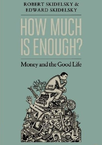 Okładka książki How much is enough? Money and the good life