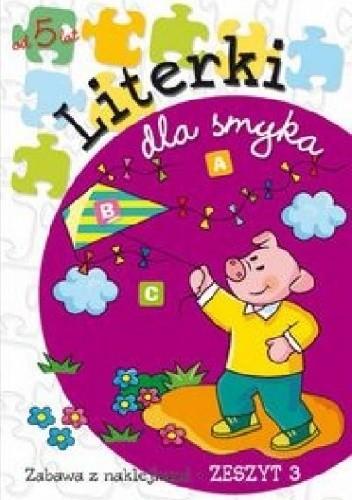 Okładka książki Literki dla smyka. Zeszyt 3