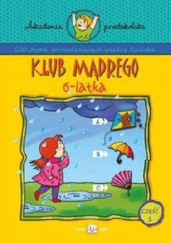 Okładka książki Klub mądrego 6-latka. Część 1