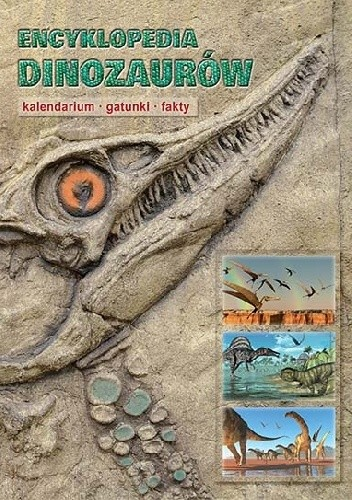 Okładka książki Encyklopedia dinozaurów. Kalendarium, gatunki, fakty