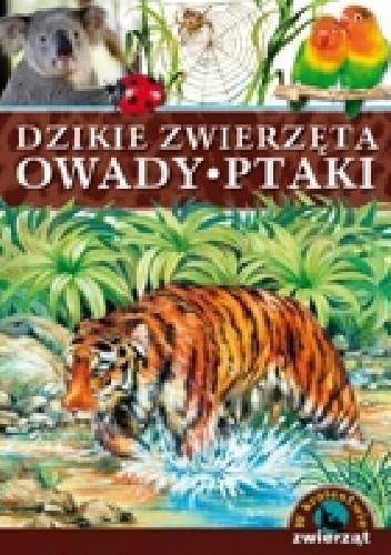Okładka książki Dzikie zwierzęta. Owady, ptaki