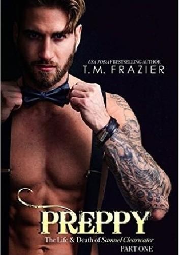 Okładka książki Preppy: The Life & Death of Samuel Clearwater PART ONE