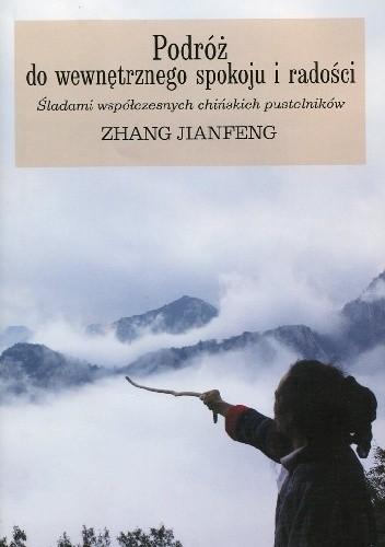 Okładka książki Podróż do wewnętrznego spokoju i radości: śladami współczesnych chińskich pustelników