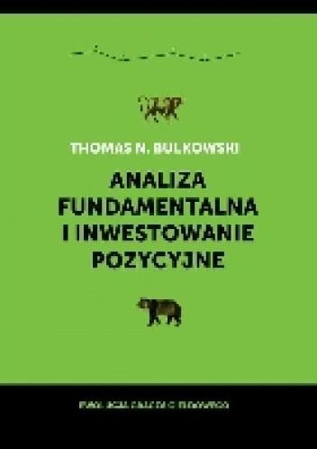 Okładka książki Analiza fundamentalna i inwestowanie pozycyjne. Ewolucja gracza giełdowego.