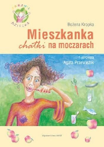 Okładka książki Mieszkanka chatki na moczarach