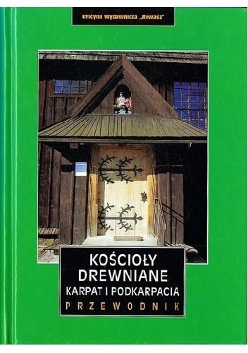 Okładka książki Kościoły drewniane Karpat i Podkarpacia. Przewodnik