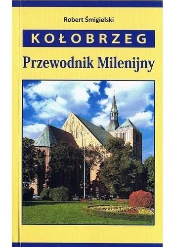Okładka książki Kołobrzeg. Przewodnik milenijny