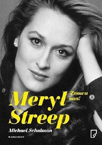Okładka książki Meryl Streep. Znowu ona!