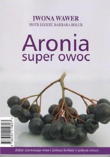 Okładka książki Aronia super owoc