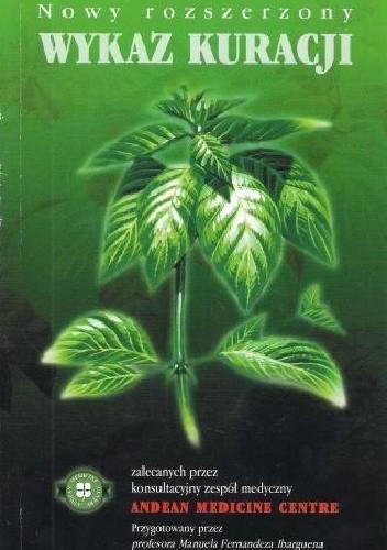 Okładka książki Nowy rozszerzony wykaz kuracji zalecanych przez konsultacyjny zespół medyczny Andean Medicine Centre