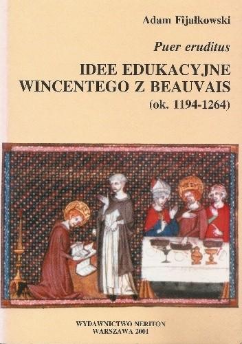 Okładka książki Puer eruditus : idee edukacyjne Wincentego z Beauvais (ok. 1194-1264)