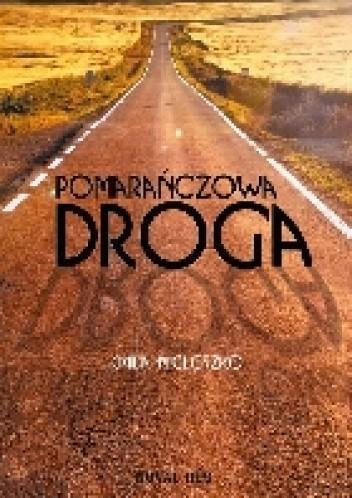 Okładka książki Pomarańczowa droga