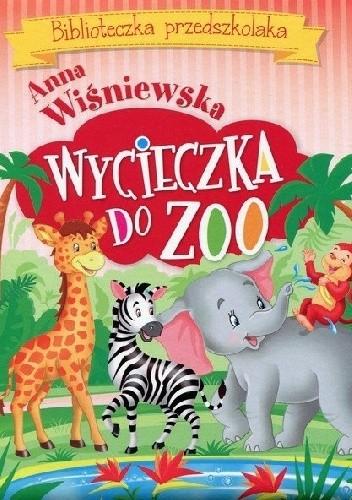Okładka książki Wycieczka do ZOO. Biblioteczka przedszkolaka