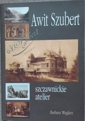 Okładka książki Awit Szubert- szczawnickie atelier