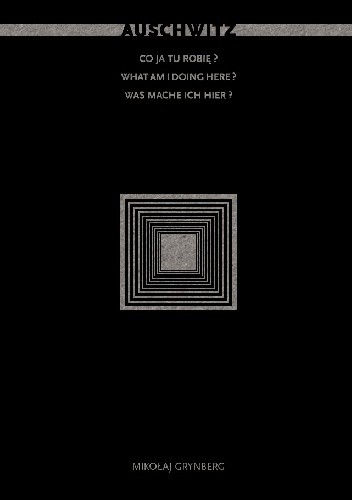 Okładka książki Auschwitz. Co ja tu robię?