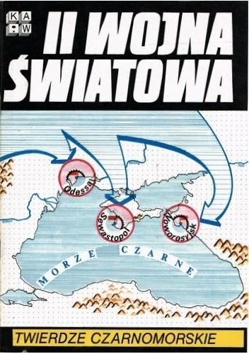 Okładka książki II Wojna Światowa. Twierdze czarnomorskie