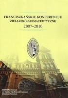 Franciszkańskie Konferencje Zielarsko-Farmaceutyczne 2007-2010
