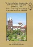 VII Franciszkańska Konferencja Zielarsko-Farmaceutyczna 25 maja 2013 rok. Zioła w dermatologii i kosmetologii w odnowie biologicznej człowieka