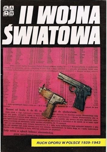 Okładka książki II Wojna Światowa. Ruch oporu w Polsce 1939-1943