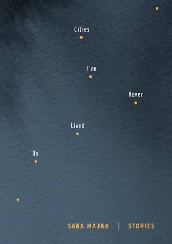 Okładka książki Cities I've Never Lived In: Stories