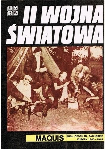 Okładka książki II Wojna Światowa. Maquis. Ruch oporu na Zachodzie Europy 1940-1945