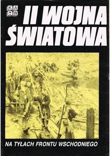 Okładka książki II Wojna Światowa. Na tyłach frontu wschodniego
