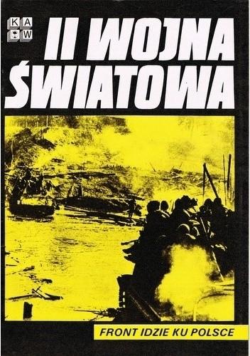 Okładka książki II Wojna Światowa. Front idzie ku Polsce