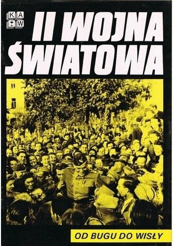 Okładka książki II Wojna Światowa. Od Bugu do Wisły