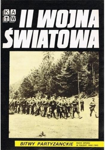 Okładka książki II Wojna Światowa. Bitwy partyzanckie. Ruch oporu w Polsce 1944-1945