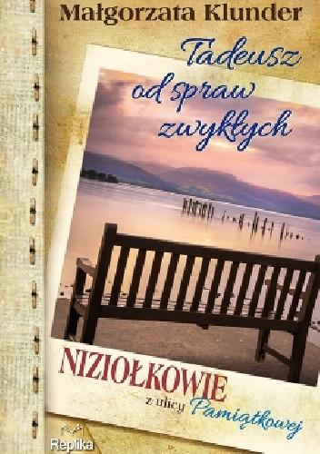 Okładka książki Tadeusz od spraw zwykłych. Niziołkowie z ulicy Pamiątkowej
