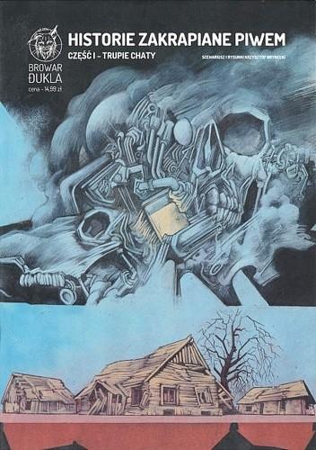 Okładka książki Historie zakrapiane piwem #1 - Trupie chaty