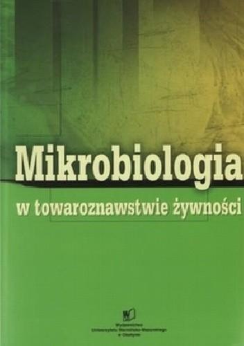 Okładka książki Mikrobiologia w towaroznawstwie żywności
