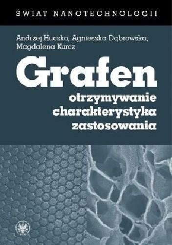 Okładka książki Grafen. Otrzymywanie, charakterystyka, zastosowania