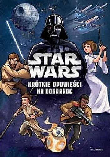 Okładka książki Star Wars: krótkie opowieści na dobranoc