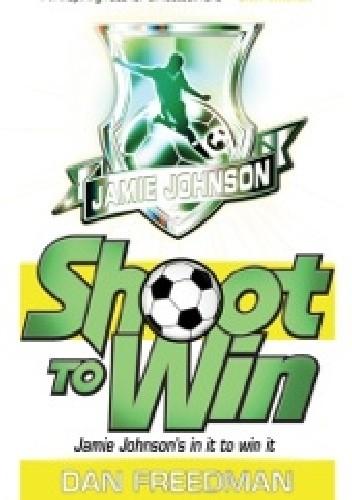Okładka książki Shoot to Win