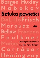 """Sztuka powieści. Antologia wywiadów I z """"The Paris Review"""". Wywiady z pisarzami"""
