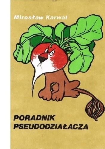 Okładka książki Poradnik pseudodziałacza