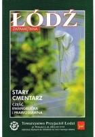 Łódź zapamiętana. Stary Cmentarz. Część ewangelicka i prawosławna.