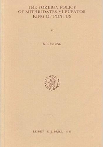 Okładka książki The foreign policy of Mithridates VI Eupator, King of Pontus