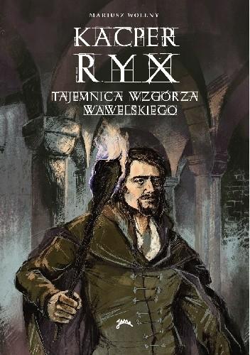 Okładka książki Kacper Ryx i tajemnica wzgórza wawelskiego