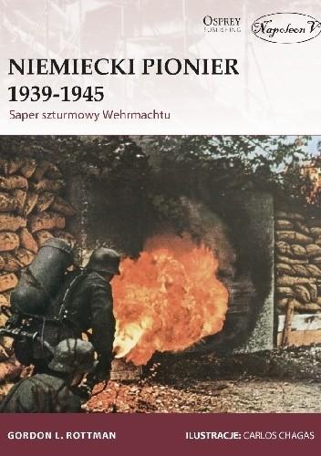 Okładka książki Niemiecki Pionier 1939-1945. Saper szturmowy Wehrmachtu