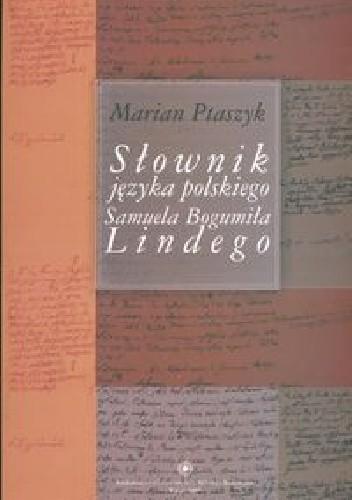 Okładka książki Słownik języka polskiego Samuela Bogumiła Lindego. Szkice bibliologiczne