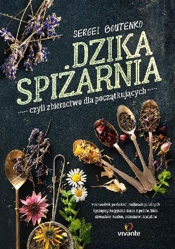 Okładka książki Dzika spiżarnia, czyli zbieractwo dla początkujących