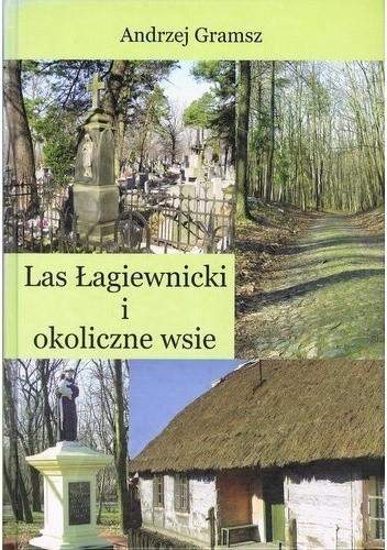 Okładka książki Las Łagiewnicki i okoliczne wsie