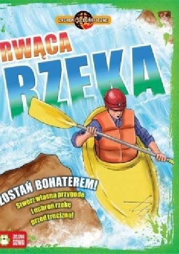 Okładka książki Zagadki geograficzne. Rwąca rzeka.