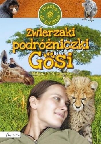 Okładka książki Zwierzaki podróżniczki Gosi