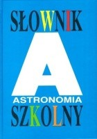 Słownik szkolny. Astronomia