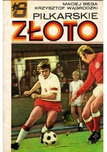 Okładka książki Piłkarskie złoto